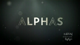 <i>Alphas</i> An American science fiction dramatic television series