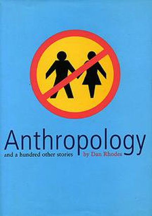 Anthropology: And a Hundred Other Stories - First edition (UK)