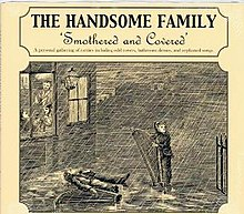 Artist THE HANDSOME FAMILY album SMOTHERED AND COVERED.jpg