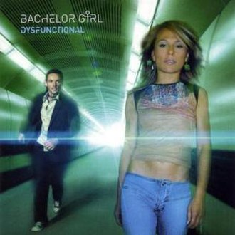 Dysfunctional (Bachelor Girl album) - Image: Bachelor Girl Dysfunctional Front