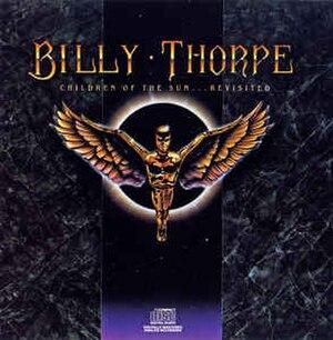 Children of the Sun (Billy Thorpe album) - Image: Billy Thorpe Children Of The Sun...Revisited