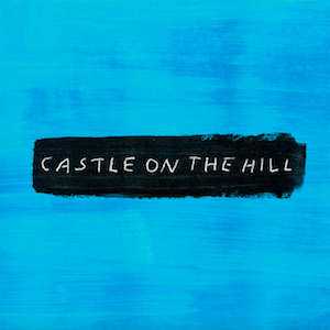 Castle on the Hill (song) - Image: Castle On The Hill (Official Single Cover) by Ed Sheeran