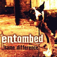200px-Entombed-SameDifference.jpg