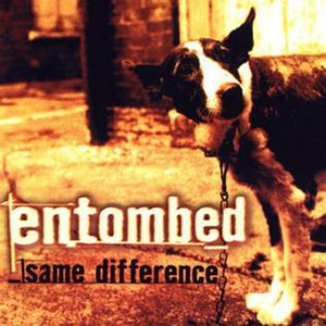 Same Difference (album) - Image: Entombed Same Difference