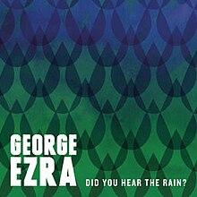 Did You Hear The Rain George Ezra