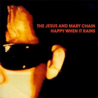 Happy When It Rains - Image: Happy When It Rains (single)
