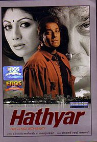 Hathyar: Face to Face with Reality (2002) SL DM - Sanjay Dutt, Shilpa Shetty, Sharad Kapoor, Shakti Kapoor, Sachin Khedekar, Gulshan Grover, Shivaji Satham, Deepak Tijori, Reema Lagoo, Pramod Muthu, Inder Kumar, Harsh Chhaya, Anup Soni