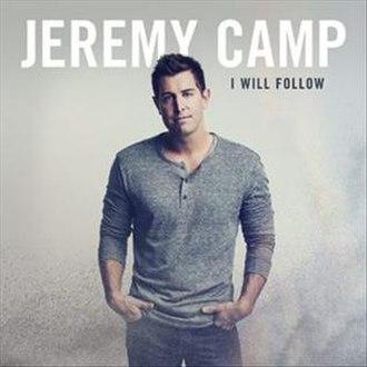 I Will Follow (album) - Image: I Will Follow by Jeremy Camp