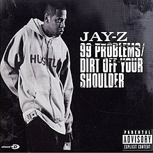 99 problems wikipedia jay z 99 problemsdirt off your shoulder cd2g malvernweather Gallery