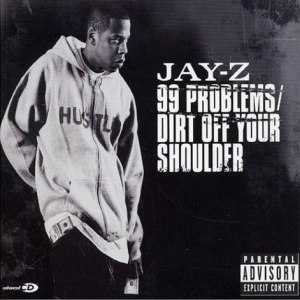Dirt off Your Shoulder - Image: Jay Z 99 Problems+Dirt Off Your Shoulder (CD2)