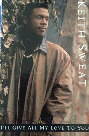I'll Give All My Love to You (song) - Image: Keith Sweat I'll Give All My Love to You cassette single