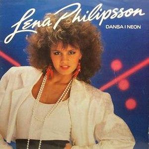 Dansa i neon - Image: Lena Philipsson Dansa i neon album cover