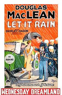 <i>Let It Rain</i> (film) 1927 lost American silent comedy film directed by Edward F. Cline