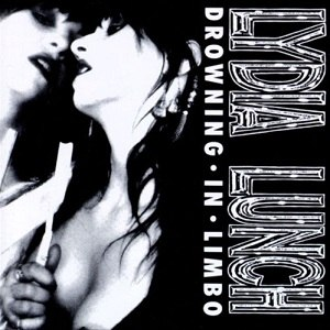 Drowning in Limbo - Image: Lydia Lunch Drowning in Limbo