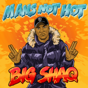 Man's Not Hot - Image: Man's Not Hot Artwork