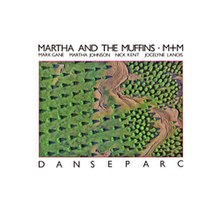 Martha And The Muffins - Danseparc album cover.jpg