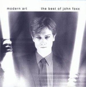 Modern Art – The Best of John Foxx