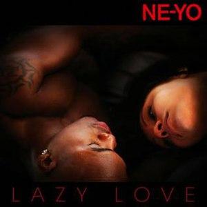 Lazy Love - Image: Ne Yo Lazy Love