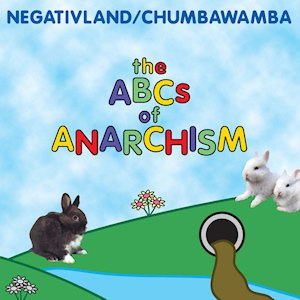 The ABCs of Anarchism - Image: Negativlandchumbawam baabcsofanarchism