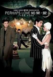 <i>Perhaps Love</i> (2005 film)