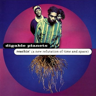 Digable Planets - Digable Planets' 1993 debut album, Reachin' (A New Refutation of Time and Space).