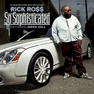 So Sophisticated - Image: Rick Ross So Sophisticated
