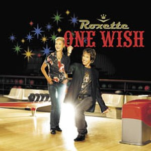 One Wish (Roxette song) - Image: Roxette One wish