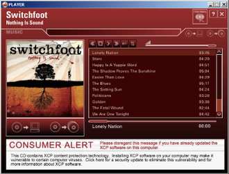"Sony BMG copy protection rootkit scandal - Screenshot of the Sony CD audio player, playing Switchfoot's fifth studio album Nothing Is Sound. Note the message on the bottom telling the consumers to update XCP, claiming it will ""eliminate this vulnerability""."