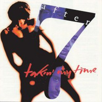 Takin' My Time (After 7 album) - Image: Takin My Time.55a 8024128a 0ef 5666d 1f 010. AA240 .L
