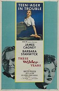<i>These Wilder Years</i>