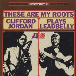 These are My Roots: Clifford Jordan Plays Leadbelly - Image: These are My Roots