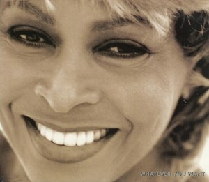Whatever You Want (Tina Turner song) - Image: Tina Turner Whatever You Want