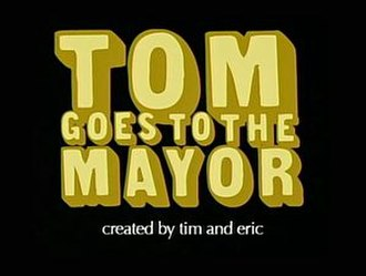 Tom Goes to the Mayor - Image: Tom goes to the mayor