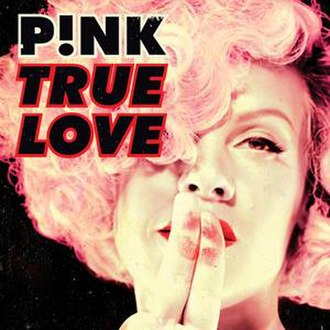 True Love (Pink song) - Image: True Love by P!nk