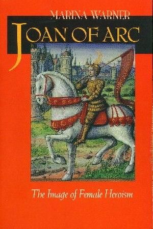 Joan of Arc: The Image of Female Heroism - Image: Warner joan