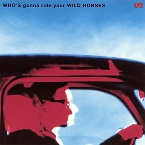 Who's Gonna Ride Your Wild Horses - Image: Wgrywh