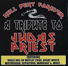 Hell Bent Forever: A Tribute to Judas Priest httpsuploadwikimediaorgwikipediaenthumb2