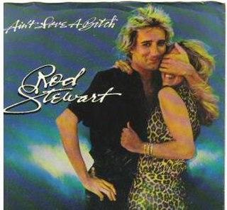 Aint Love a Bitch 1979 single by Rod Stewart