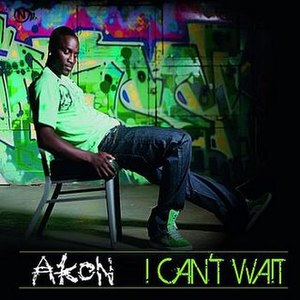 I Can't Wait (Akon song) - Image: Akon Featuring T Pain I Can't Wait