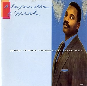 What Is This Thing Called Love? (Alexander O'Neal song) - Image: Alexander O Neal What Is This Thing 303554