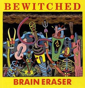 Brain Eraser - Image: Bewitched Brain Eraser
