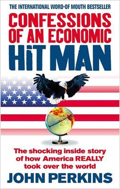 Picture of a book: Confessions Of An Economic Hit Man