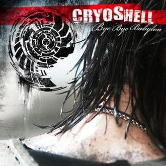 Bye Bye Babylon - Image: Cryoshell Bye Bye Babylon