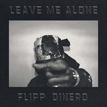 220px-Flipp_Dinero_-_Leave_Me_Alone.png
