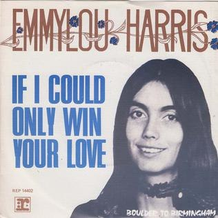 If I Could Only Win Your Love - Emmylou Harris
