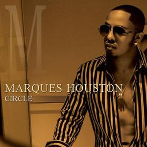 Circle (Marques Houston song) - Image: Marques Houston Circle
