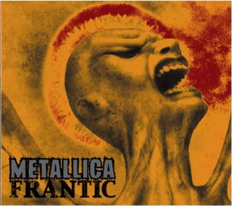 Frantic (song) - Image: Metallica Frantic cover