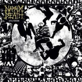 Utilitarian (album) - Image: NAPALM DEATH Utilitarian