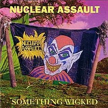 Nuclear Assault Something Wicked.jpg