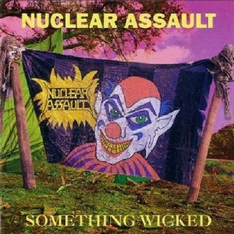 Something Wicked (album) - Image: Nuclear Assault Something Wicked